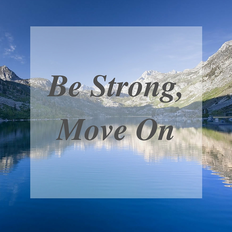 Be strong Move on
